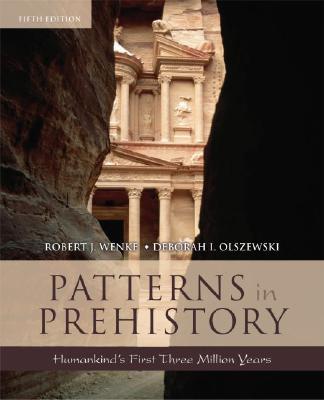 Patterns in Prehistory By Wenke, Robert J./ Olszewski, Deborah I.